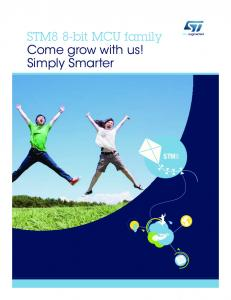 STM8 8‑bit MCU family Come grow with us! Simply Smarter